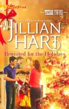 Reunited for the Holidays (Mills & Boon Love Inspired) (Texas Twins, Book 6) ebook by Jillian Hart