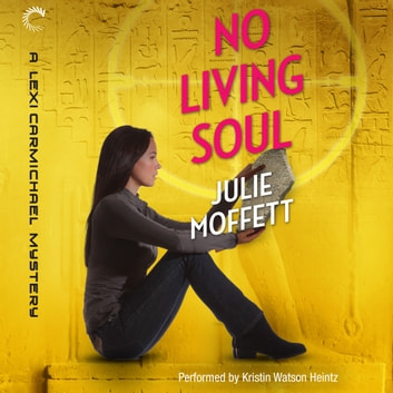 No Living Soul: A Lexi Carmichael Mystery, Book Nine audiobook by Julie Moffett