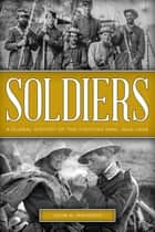 Soldiers - A Global History of the Fighting Man, 1800–1945 ebook by John A. Haymond