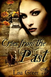 Cries from the Past ebook by Lisa Greer