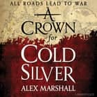 A Crown for Cold Silver audiobook by