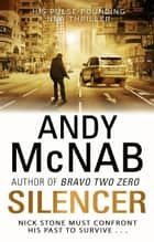 Silencer - (Nick Stone Book 15) ebook by Andy McNab