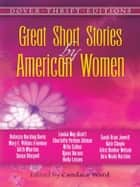 Great Short Stories by American Women ebook by Candace Ward