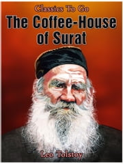 The Coffee-House of Surat ebook by Leo Tolstoy