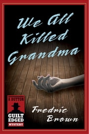 We All Killed Grandma ebook by Fredric Brown