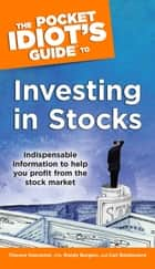 The Pocket Idiot's Guide to Investing in Stocks - Indispensable Information to Help You Profit from the Stock Market eBook by Randy Burgess, Carl Baldassarre
