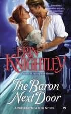 The Baron Next Door - A Prelude to a Kiss Novel ebook by Erin Knightley