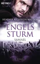 Engelssturm - Samael - Band 5 - Roman ebook by Heather Killough-Walden, Sabine Schilasky