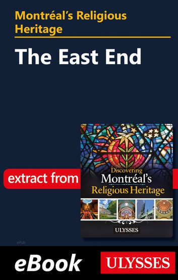 Montréal's Religious Heritage: The East End ebook by Siham Jamaa