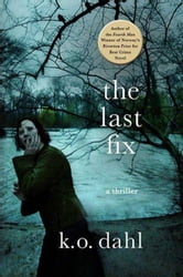 The Last Fix ebook by K. O. Dahl