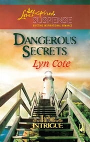 Dangerous Secrets ebook by Lyn Cote
