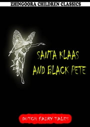 Santa Klaas And Black Pete ebook by William Elliot Griffis