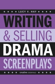 Writing & Selling Drama Screenplays ebook by Lucy V Hay