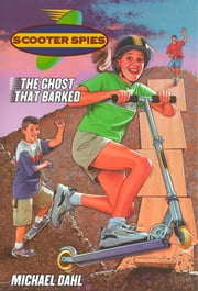 The Ghost that Barked ebook by Michael Dahl