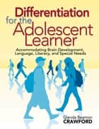 Differentiation for the Adolescent Learner ebook by Glenda Beamon Crawford