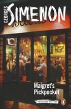 Maigret's Pickpocket ebook by Georges Simenon, Sian Reynolds