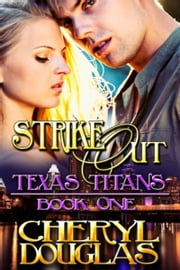 Strike Out (Texas Titans 1) ebook by Cheryl Douglas