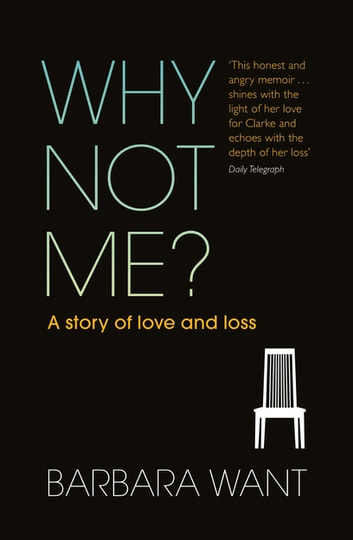 Why Not Me? - A Story of Love and Loss ebook by Barbara Want