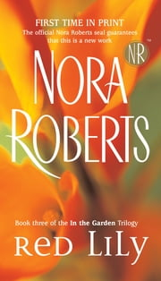 Red Lily - In the Garden Trilogy ebook by Nora Roberts