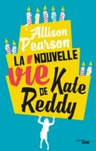 La Nouvelle Vie de Kate Reddy ebook by Allison PEARSON, Julie SIBONY