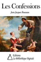 Les Confessions ebook by Jean-Jacques Rousseau
