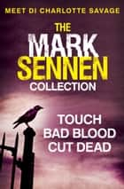 The Mark Sennen Collection (DI Charlotte Savage 1 - 3) ebook by Mark Sennen