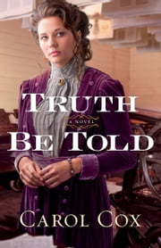 Truth Be Told ebook by Carol Cox