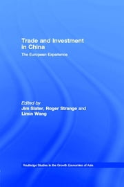 Trade and Investment in China - The European Experience ebook by Jim Slater,Roger Strange,Limin Wang