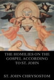 The Homilies On The Gospel According To St. John