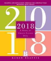 2018 - A Book of Grace-Filled Days ebook by Karen Beattie