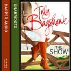 The Show: Racy, pacy and very funny! (Swell Valley Series, Book 2) audiobook by Tilly Bagshawe