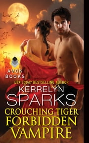 Crouching Tiger, Forbidden Vampire ebook by Kerrelyn Sparks