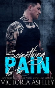 Something For The Pain ebook by Victoria Ashley
