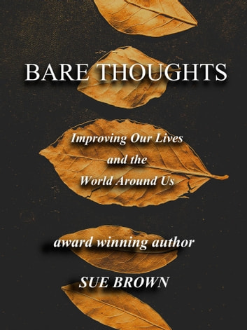Bare Thoughts Improving Our Lives and the World Around Us ebook by Sue Brown