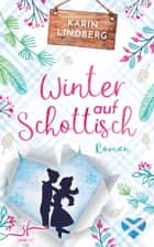 Winter auf Schottisch - Highland-Liebesroman ebook by Karin Lindberg