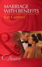Marriage with Benefits (Mills & Boon Desire) ebook by Kat Cantrell