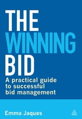 The Winning Bid - A Practical Guide to Successful Bid Management ebook by Emma Jaques