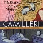 The Patience of the Spider audiobook by Andrea Camilleri