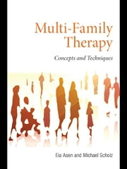 Multi-Family Therapy ebook by Asen, Eia