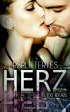 Zersplittertes Herz ebook by Lexi Ryan