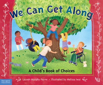 We Can Get Along - A Child's Book of Choices ebook by Lauren Murphy Payne, M.S.W., LCSW