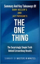 The ONE Thing | Summaries & Key Takeaways In 20 Minutes ebook by Masters in Minutes