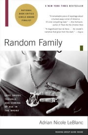 Random Family - Love, Drugs, Trouble, and Coming of Age in the Bronx ebook by Adrian Nicole LeBlanc