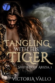 Tangling with His Tiger ebook by Victoria Vallo