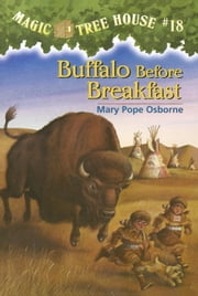Magic Tree House #18: Buffalo Before Breakfast ebook by Mary Pope Osborne,Sal Murdocca