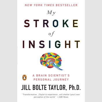 My Stroke of Insight audiobook by Jill Bolte Taylor