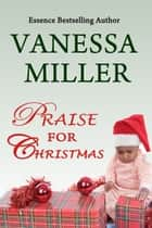 Praise for Christmas (Book 6-Praise Him Anyhow Series) ebook by