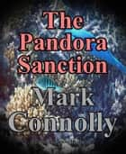 The Pandora Sanction - Jessica Marlow Mysteries, #5 ebook by Mark Connolly