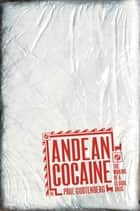 Andean Cocaine - The Making of a Global Drug ebook by Paul Gootenberg