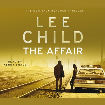 The Affair - (Jack Reacher 16) audiobook by Lee Child